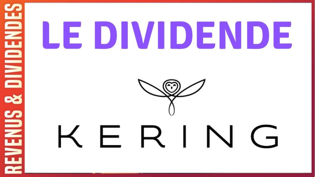 Dividende action bourse Kering : montant, historique, rendement