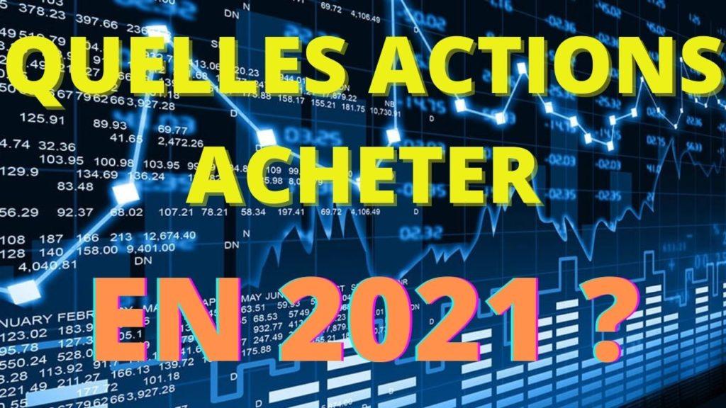 quelles actions acheter en ce moment en bourse en 2021 ?