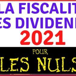 Fiscalité dividendes 2021